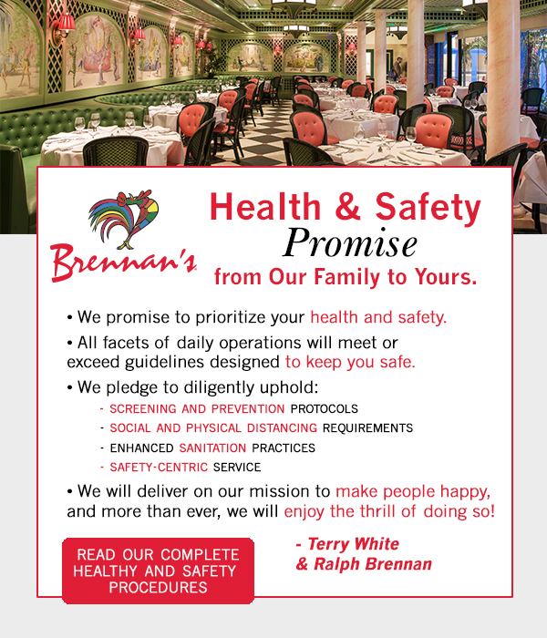 Brennan's Health and Safety Promise.  Click to read details.