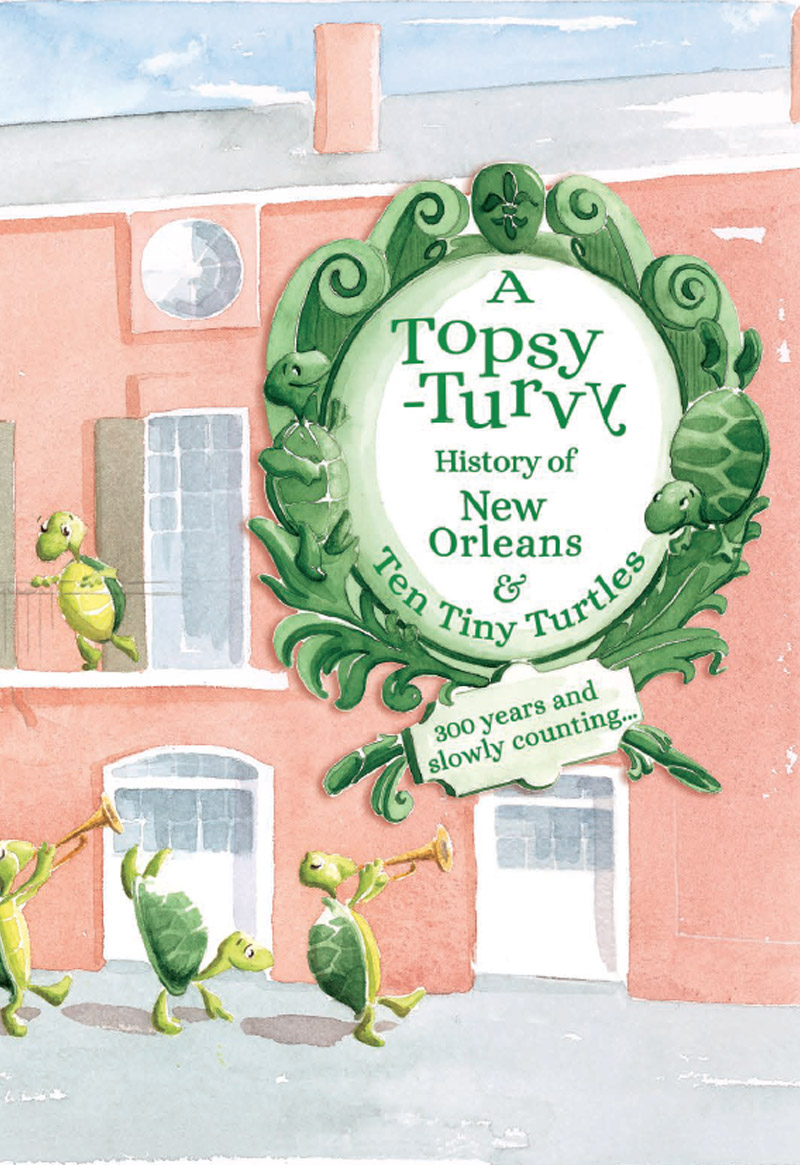 A Topsy, Turvy History of New Orleans, Ten Tiny Turtles Book Cover