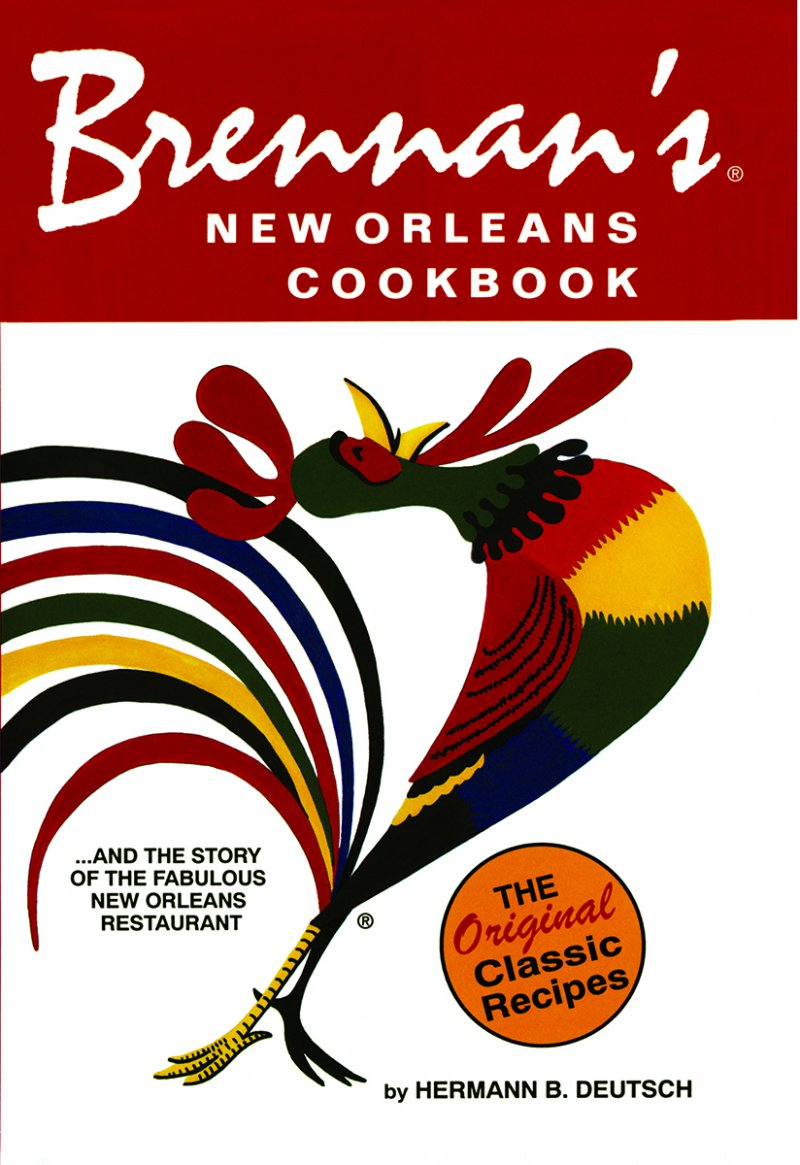 Brennan's New Orleans Cookbook - The Original Classic Recipes Book Cover